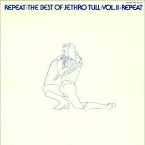 Repeat – The Best of Jethro Tull – Vol II